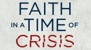 Read Faith in a Time of Crisis